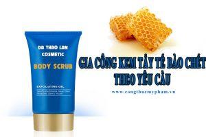 Gia công kem tẩy da chết body- Gia công mỹ phẩm- Body scrub