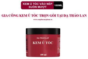 Gia công kem ủ tóc- Gia công mỹ phẩm- Kem ủ tóc- Công thức mỹ phẩm