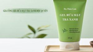 Gia công gel rửa mặt trà xanh- Gia công mỹ phẩm- Sữa rửa mặt trà xanh